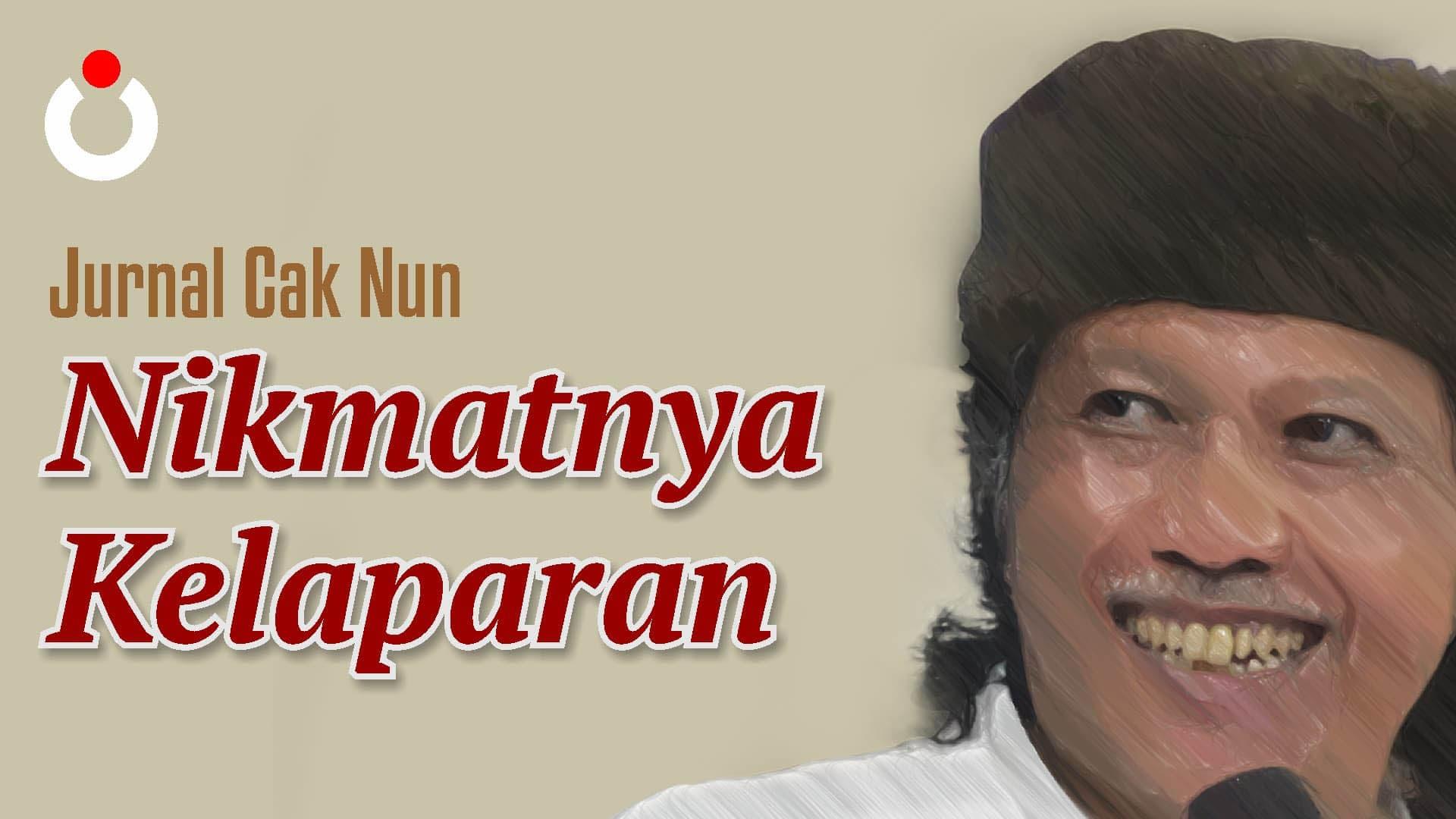 Jurnal Cak Nun – Nikmatnya Kelaparan