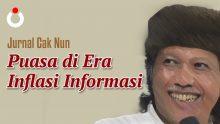 Jurnal Cak Nun – Puasa di Era Inflasi Informasi