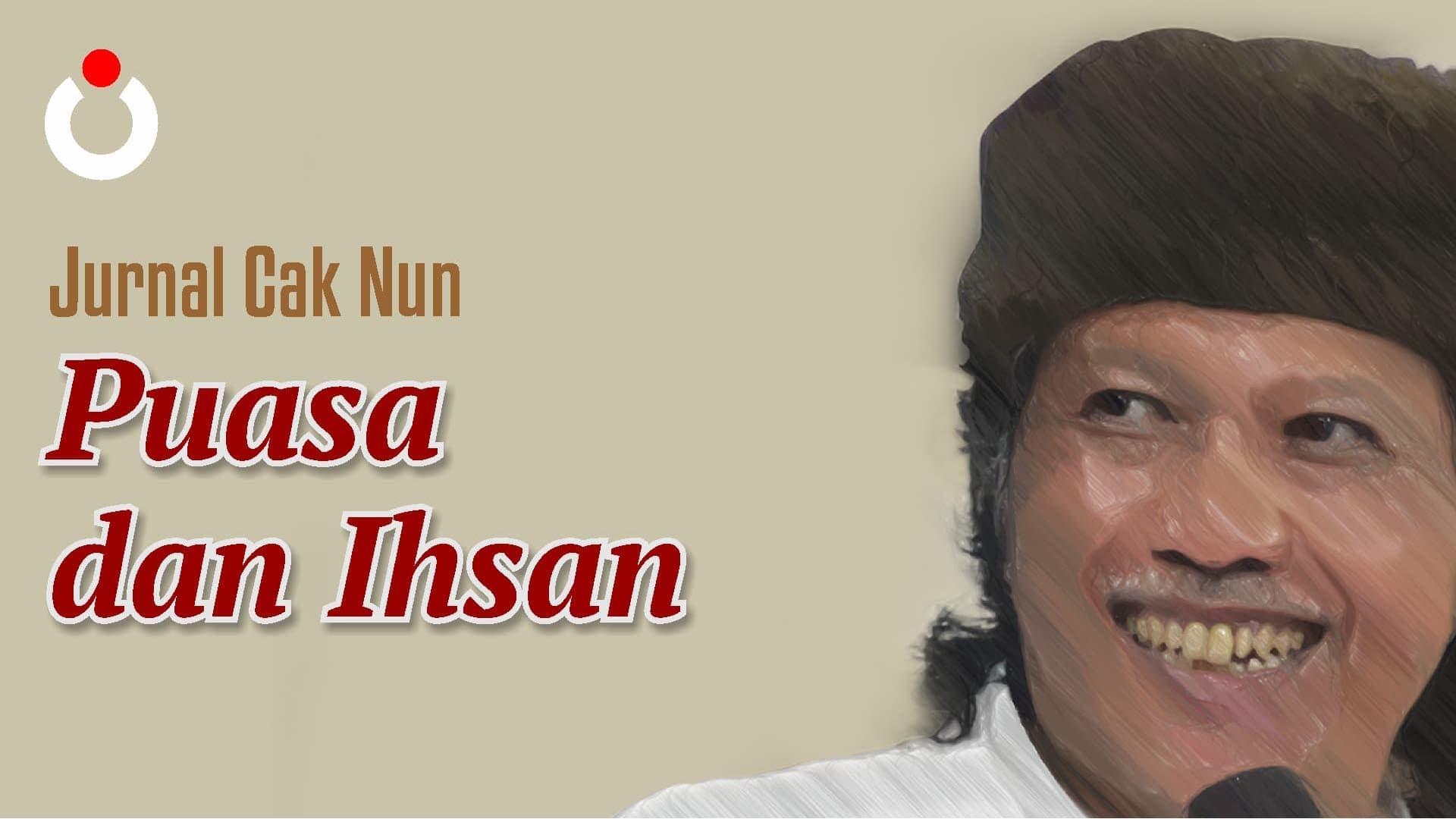 Jurnal Cak Nun – Puasa dan Ihsan