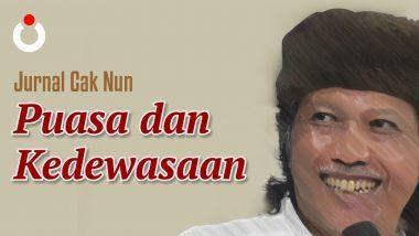 Jurnal Cak Nun – Puasa dan Kedewasaan