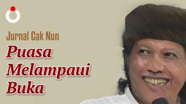 Jurnal Cak Nun – Puasa Melampaui Buka