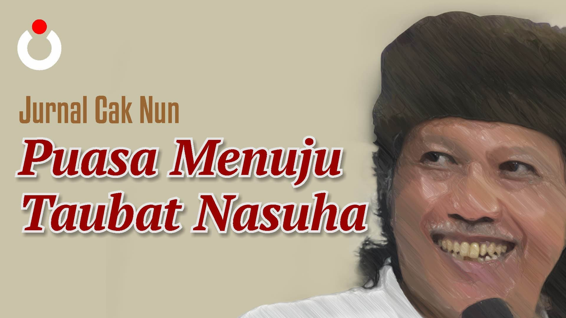 Jurnal Cak Nun – Puasa Menuju Taubat Nasuha