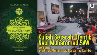 Kuliah Sejarah Otentik Nabi Muhammad SAW (Bagian 2 dari 3)
