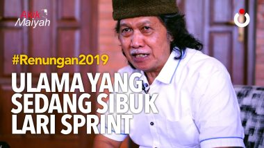Ulama yang Sedang Sibuk Lari Sprint | #Renungan2019 (6)