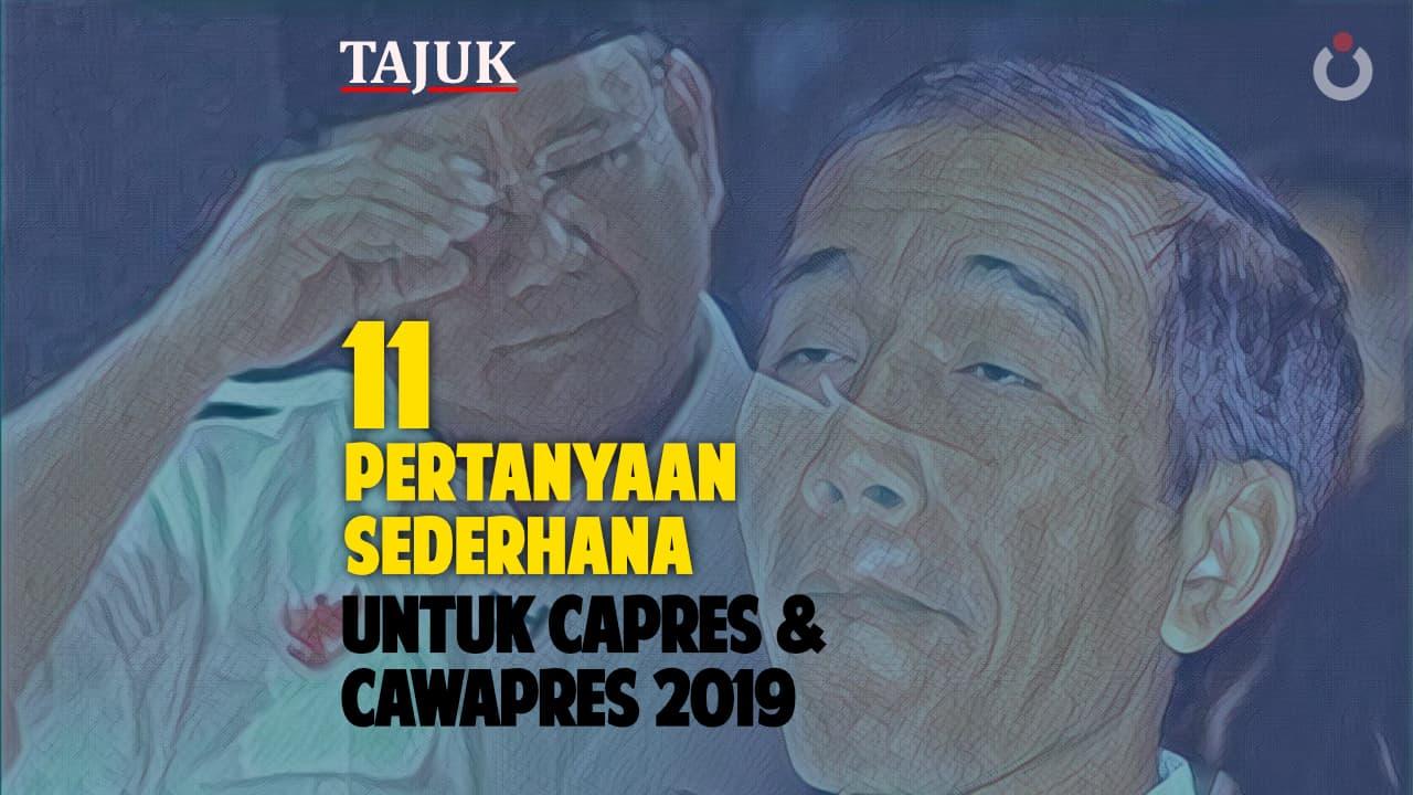 11 Pertanyaan Sederhana<br>untuk Capres Cawapres 2019