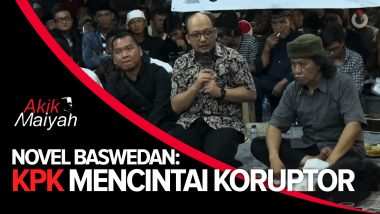 Novel Baswedan: KPK Mencintai Koruptor
