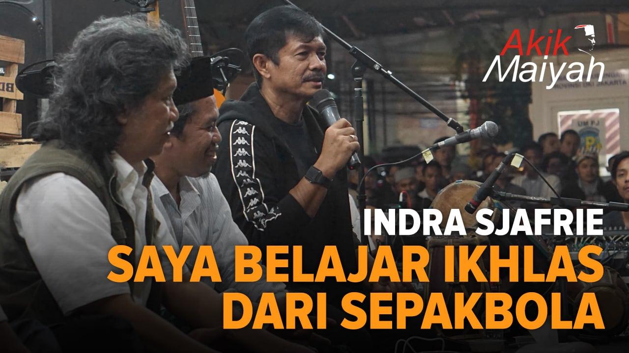Indra Sjafrie: Saya Belajar Ikhlas Dari Sepakbola