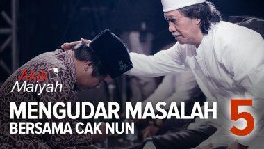 Mengudar Masalah Bersama Cak Nun | Part 5