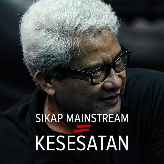 Sikap Mainstream = Kesesatan
