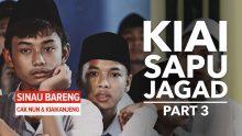 Kiai Sapu Jagad | Part 3