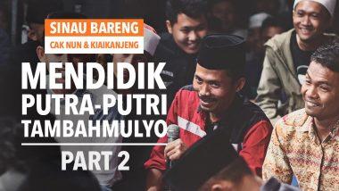 Mendidik Putra-Putri Tambahmulyo | Part 2