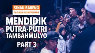 Mendidik Putra-Putri Tambahmulyo | Part 3