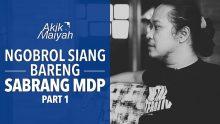 Ngobrol Siang Bareng Sabrang MDP | Part 1