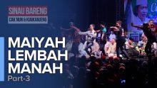 Maiyah Lembah Manah | Part 3
