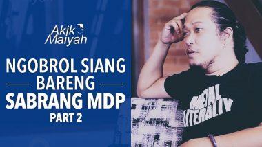 Ngobrol Siang Bareng Sabrang MDP | Part 2