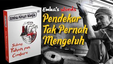 Pendekar Tak Pernah Mengeluh | Emha's Words