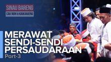 Merawat Sendi-Sendi Persaudaraan | Part 3/3
