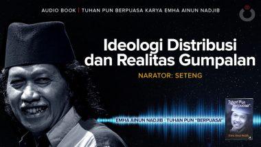 Ideologi Distribusi dan Realitas Gumpalan