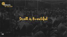 Membincang Small is Beautiful di Masa Pandemi