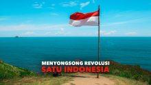 Menyongsong Revolusi Satu Indonesia