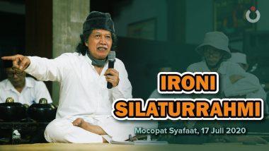 Ironi Silaturrahmi | Mocopat Syafaat Juli 2020