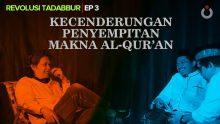 Kecenderungan Penyempitan Makna Al-Qur'an