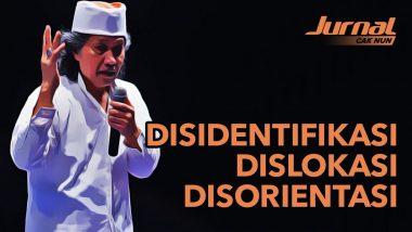 Disidentifikasi, Dislokasi dan Disorientasi