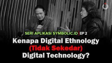 Kenapa Digital Ethnology (Tidak Sekedar) Digital Technology?
