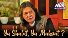 Ya Shalat, Ya Maksiat?