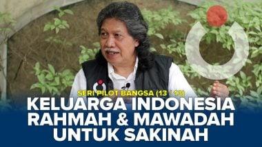 Keluarga Indonesia Rahman dan Mawadah Untuk Sakinah