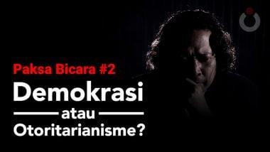 Demokrasi atau Otoritarianisme?
