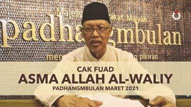 Asma Allah Al-Waliy | Cak Fuad | Padhangmbulan Maret 2021
